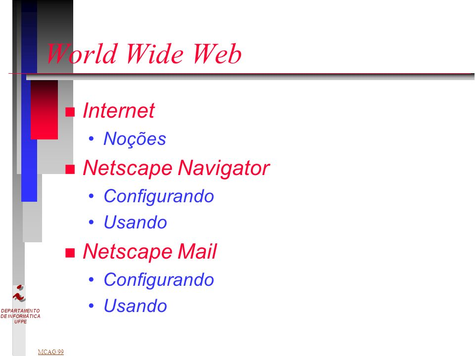 World Wide Web Internet Netscape Navigator Netscape Mail Noções