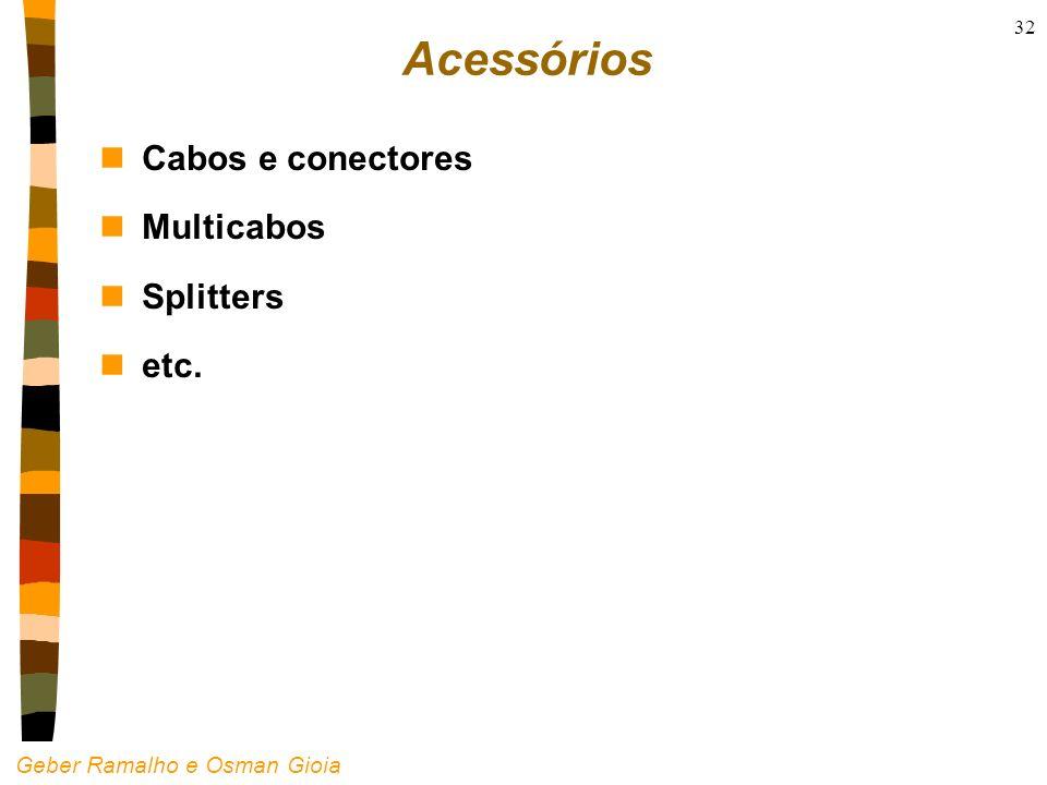 Acessórios Cabos e conectores Multicabos Splitters etc.