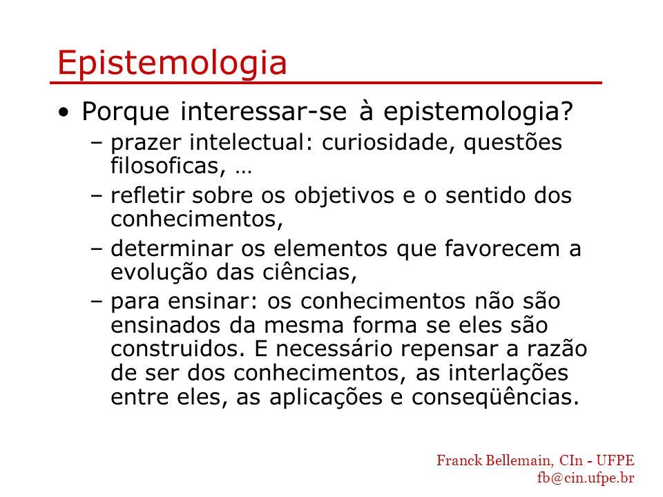 Epistemologia Porque interessar-se à epistemologia