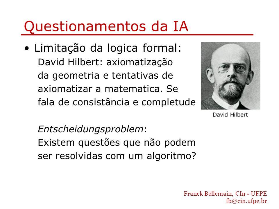 Questionamentos da IA Limitação da logica formal: