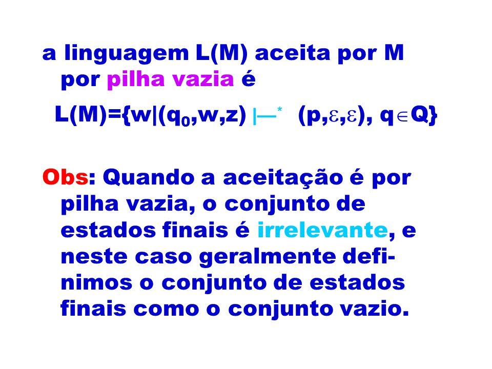 L(M)={w|(q0,w,z) |—* (p,,), qQ}