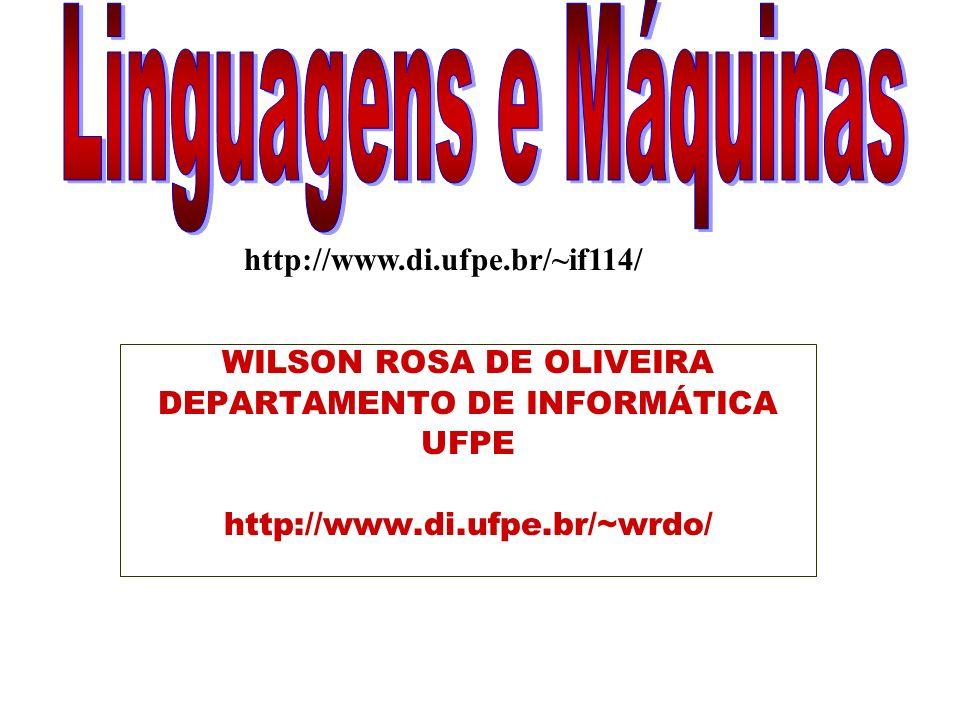Linguagens e Máquinas http://www.di.ufpe.br/~if114/