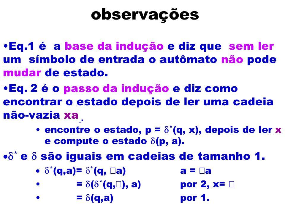 observações Eq.1 é a base da indução e diz que sem ler um símbolo de entrada o autômato não pode mudar de estado.