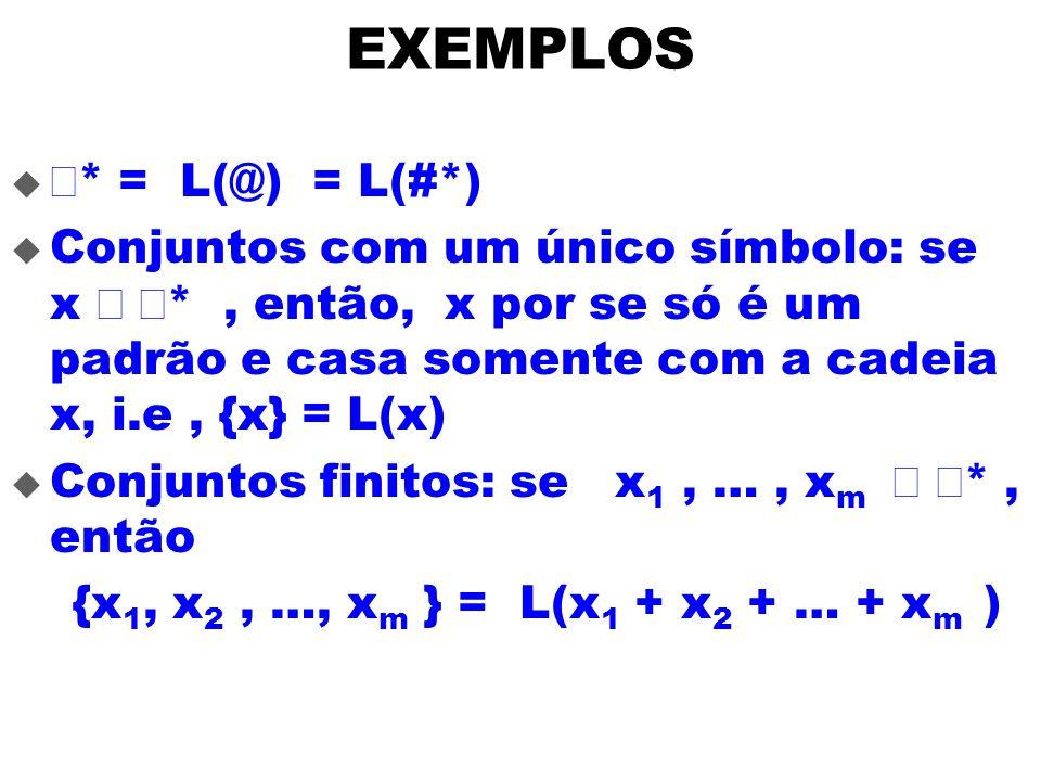 EXEMPLOS å* = L(@) = L(#*)