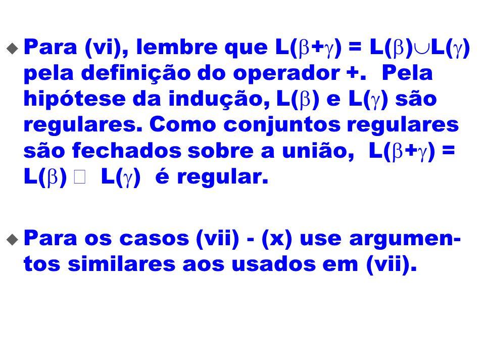 Para (vi), lembre que L(b+g) = L(b)L(g) pela definição do operador +