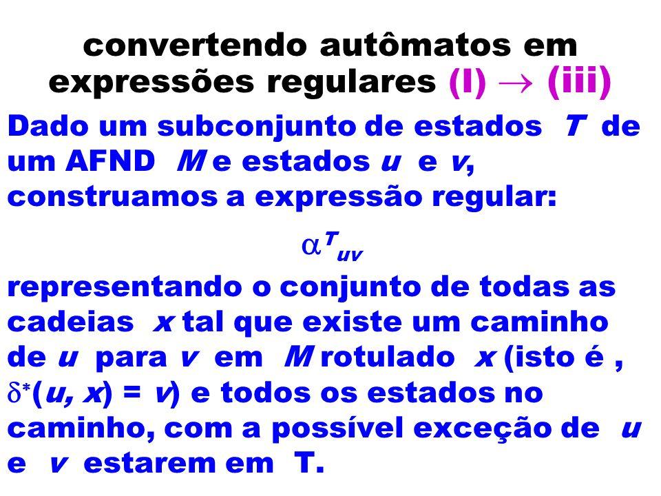 convertendo autômatos em expressões regulares (I) ® (iii)