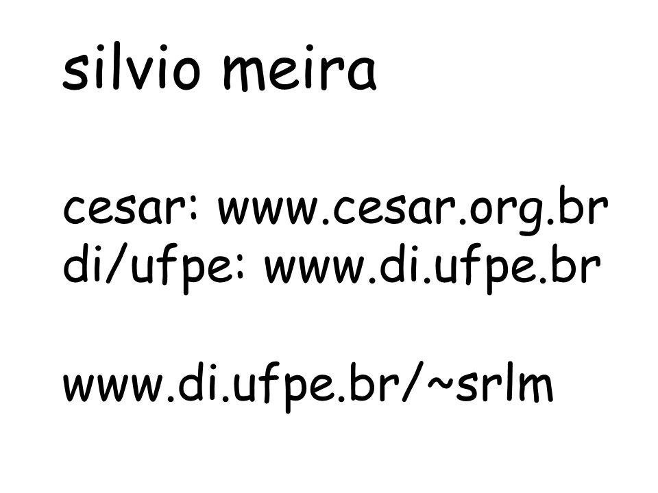 silvio meira cesar: www.cesar.org.br di/ufpe: www.di.ufpe.br