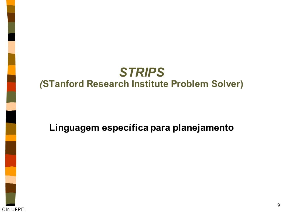 STRIPS (STanford Research Institute Problem Solver)