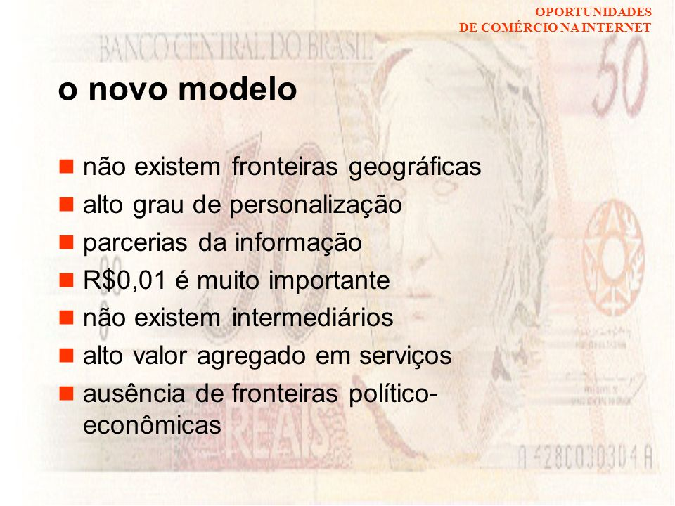 o novo modelo não existem fronteiras geográficas