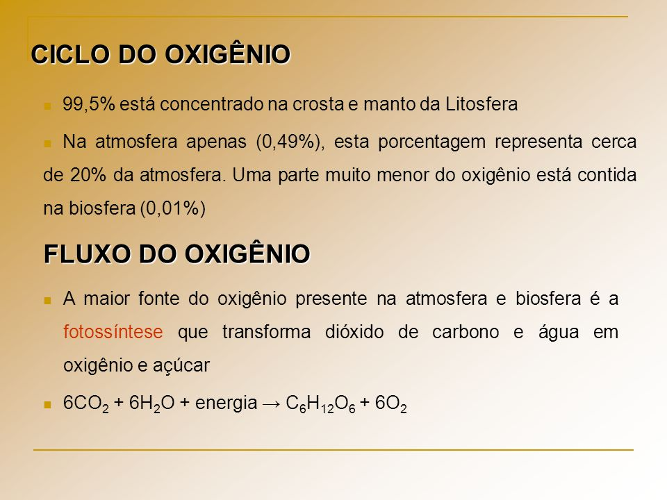 CICLO DO OXIGÊNIO FLUXO DO OXIGÊNIO