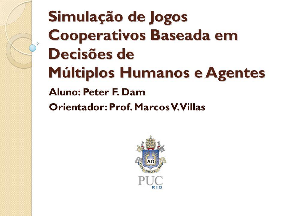 Aluno: Peter F. Dam Orientador: Prof. Marcos V. Villas
