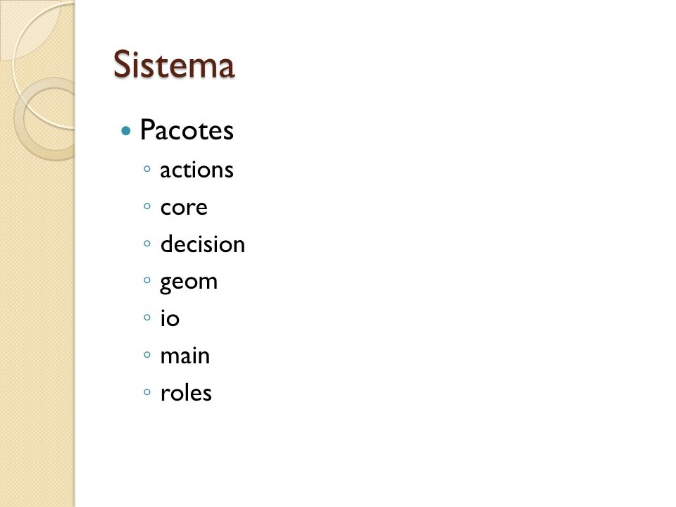 Sistema Pacotes actions core decision geom io main roles