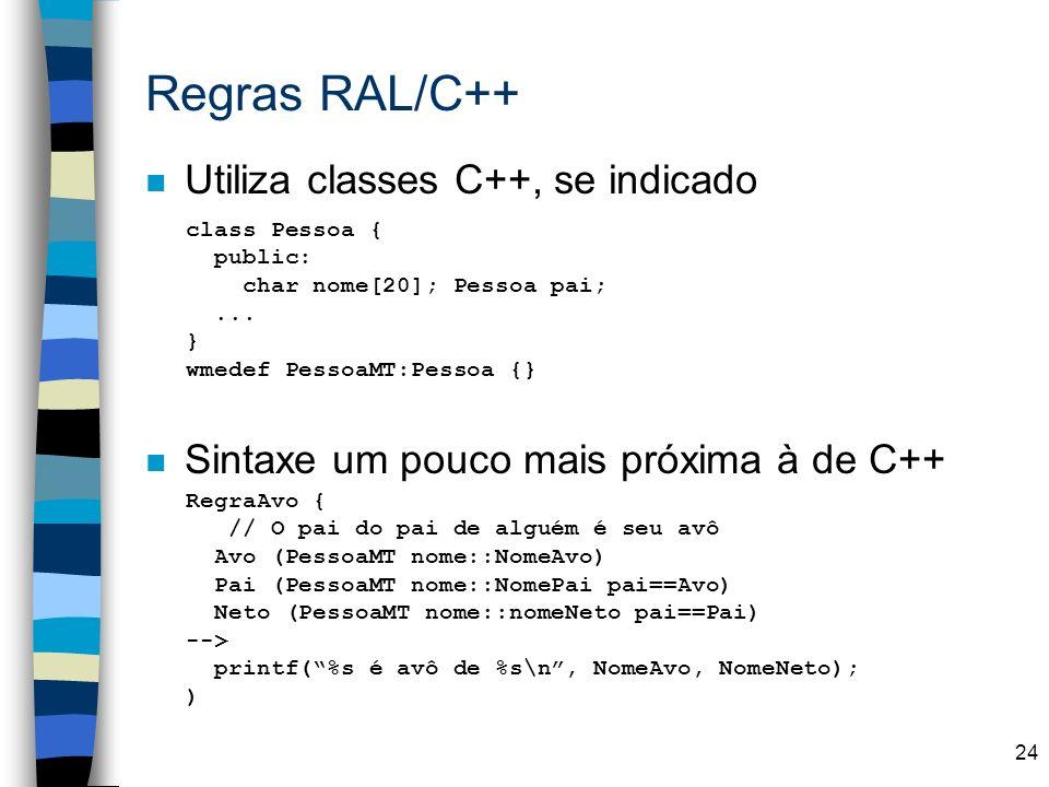 Regras RAL/C++ Utiliza classes C++, se indicado