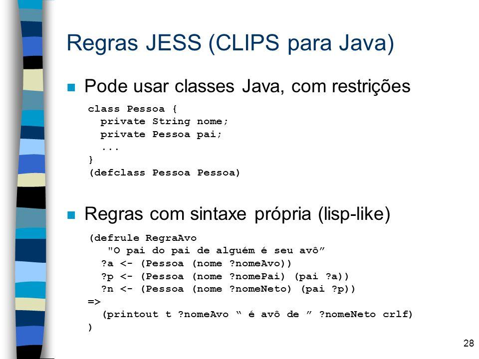 Regras JESS (CLIPS para Java)