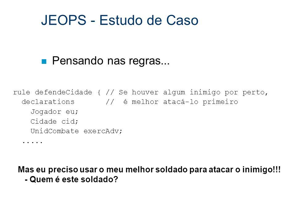 JEOPS - Estudo de Caso Pensando nas regras...