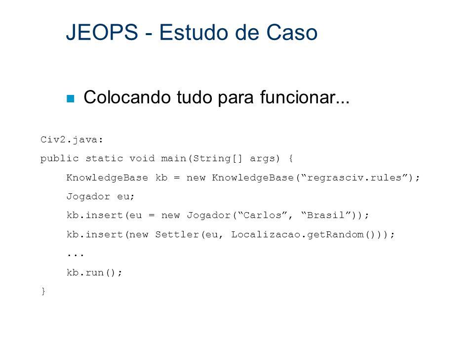 JEOPS - Estudo de Caso Colocando tudo para funcionar... Civ2.java: