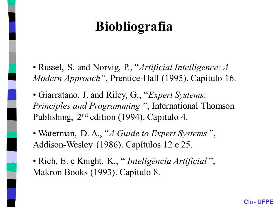 Biobliografia Russel, S. and Norvig, P., Artificial Intelligence: A Modern Approach , Prentice-Hall (1995). Capítulo 16.