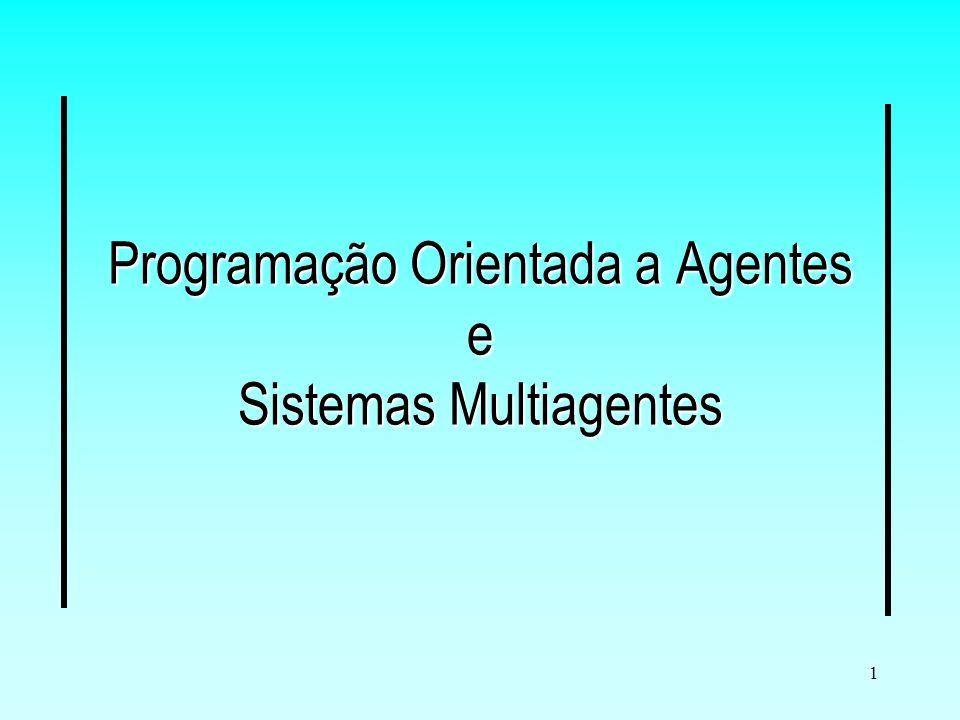 Programação Orientada a Agentes e Sistemas Multiagentes