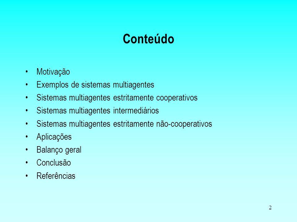 Conteúdo Motivação Exemplos de sistemas multiagentes