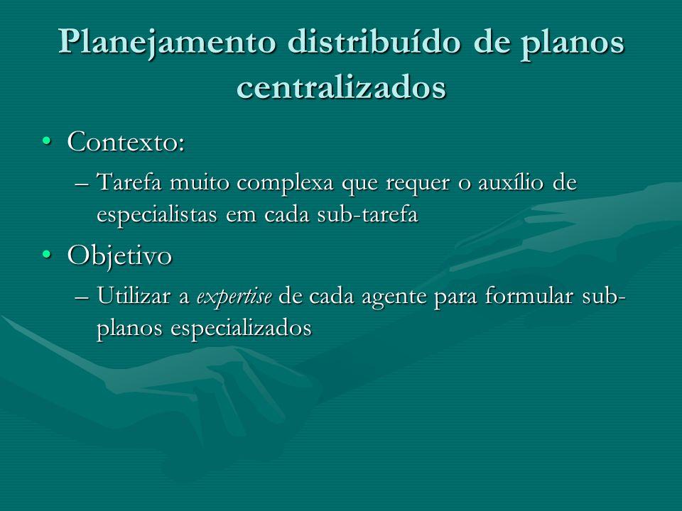 Planejamento distribuído de planos centralizados