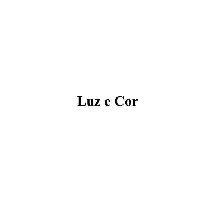 Luz e Cor 3/25/2017 Luz e Cor Computação Gráfica - Gattass