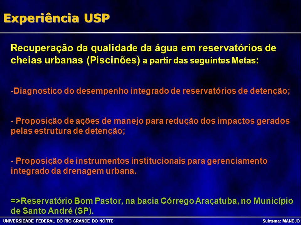Experiência USP Recuperação da qualidade da água em reservatórios de cheias urbanas (Piscinões) a partir das seguintes Metas: