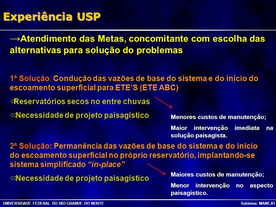 Experiência USP →Atendimento das Metas, concomitante com escolha das alternativas para solução do problemas.