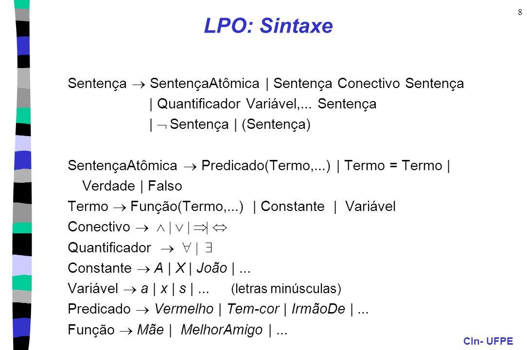 LPO: Sintaxe Sentença ® SentençaAtômica | Sentença Conectivo Sentença