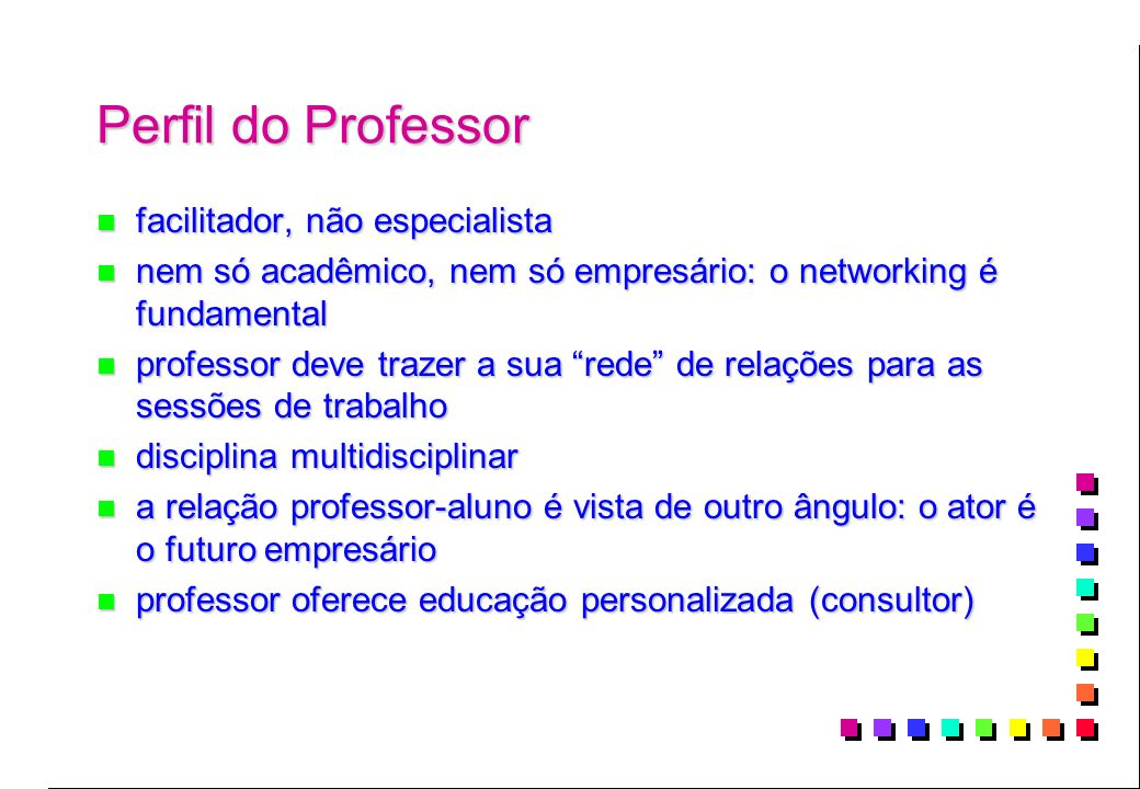 Perfil do Professor facilitador, não especialista