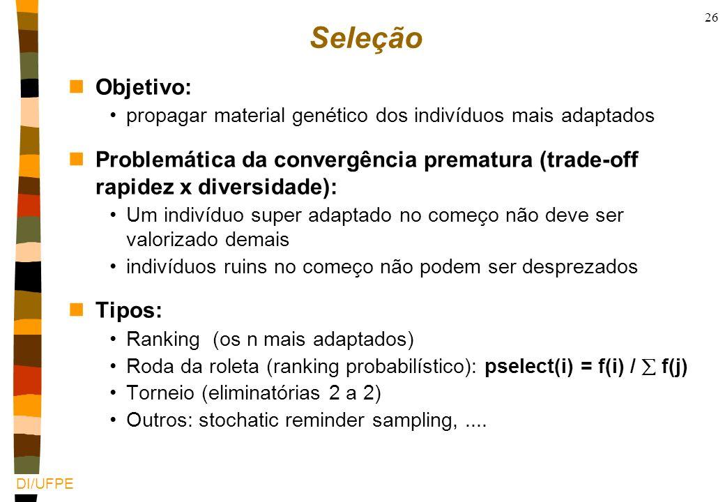 Seleção Objetivo: propagar material genético dos indivíduos mais adaptados.