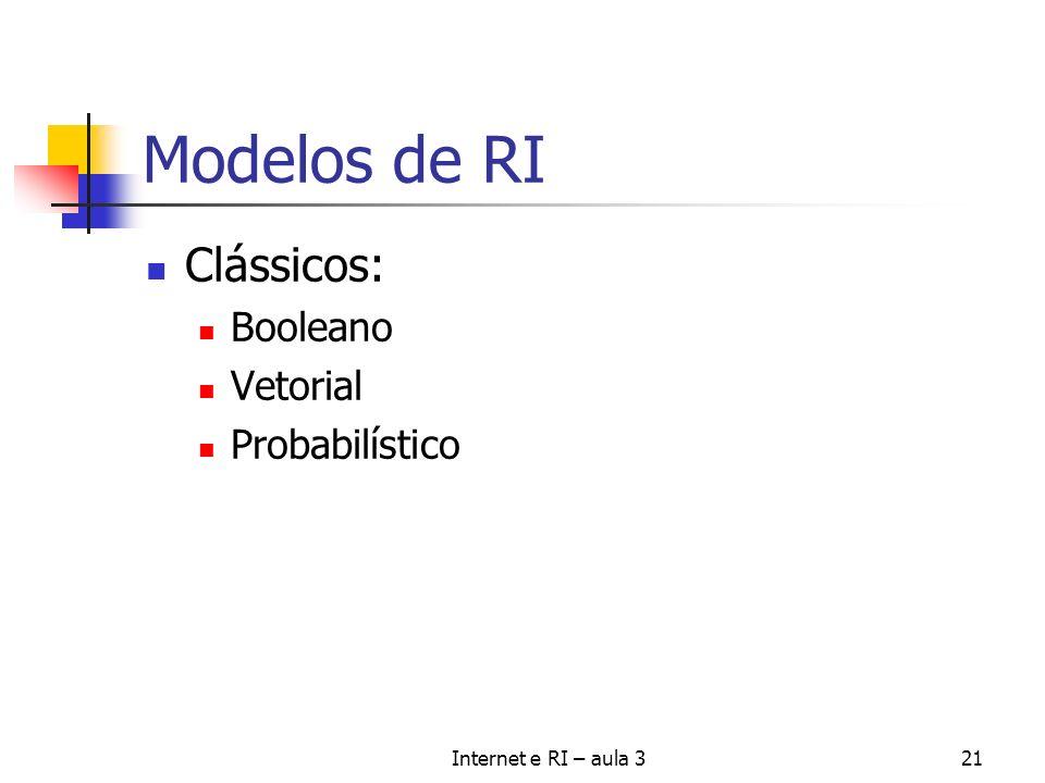 Modelos de RI Clássicos: Booleano Vetorial Probabilístico