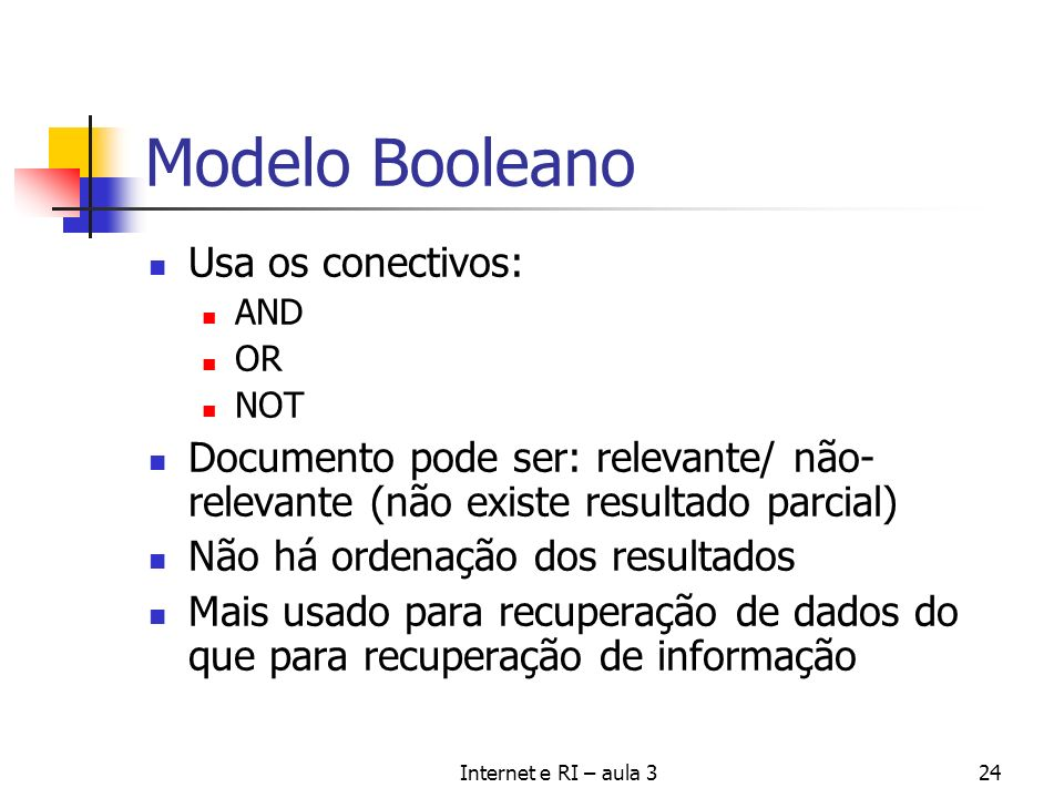 Modelo Booleano Usa os conectivos:
