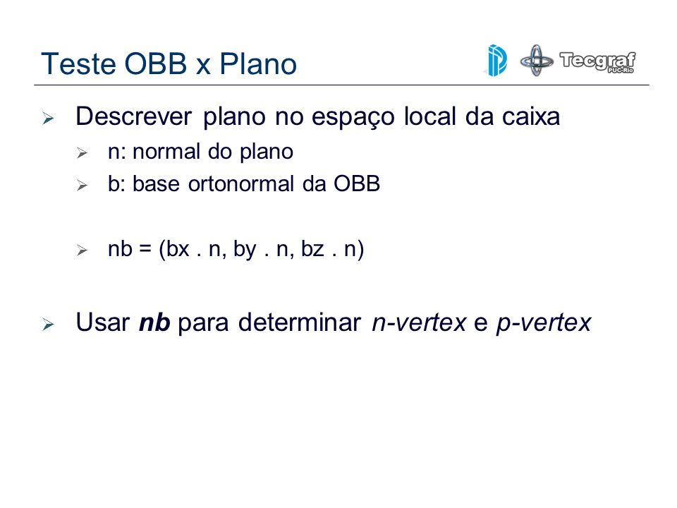 Teste OBB x Plano Descrever plano no espaço local da caixa