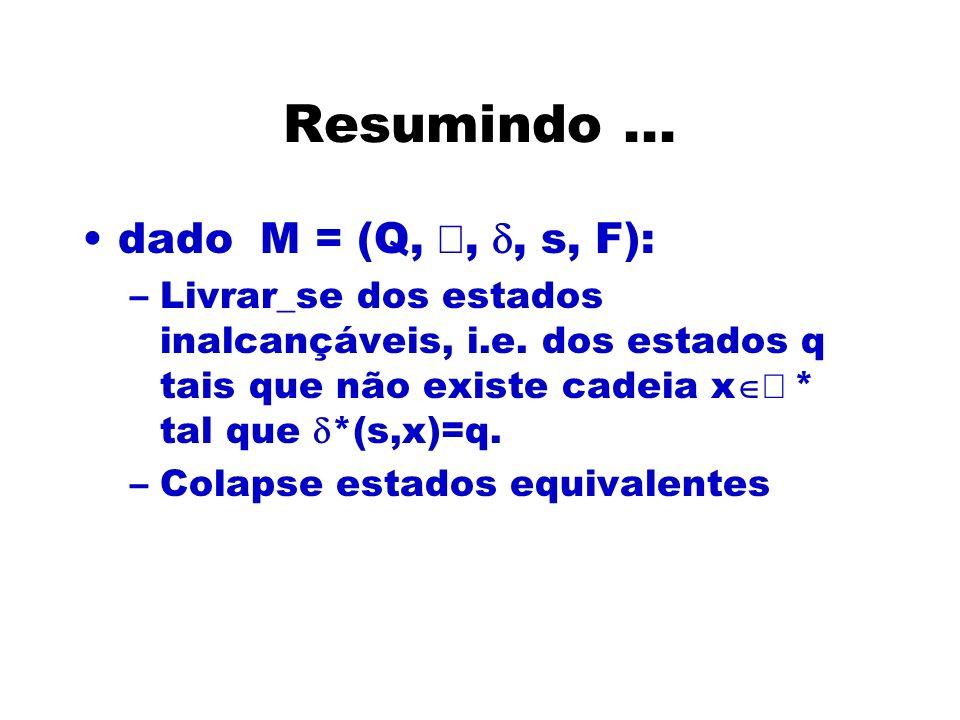 Resumindo ... dado M = (Q, å, d, s, F):