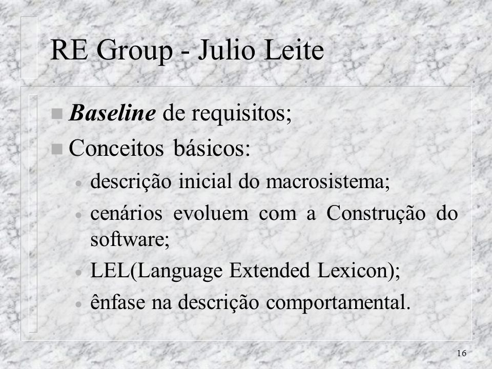 RE Group - Julio Leite Baseline de requisitos; Conceitos básicos: