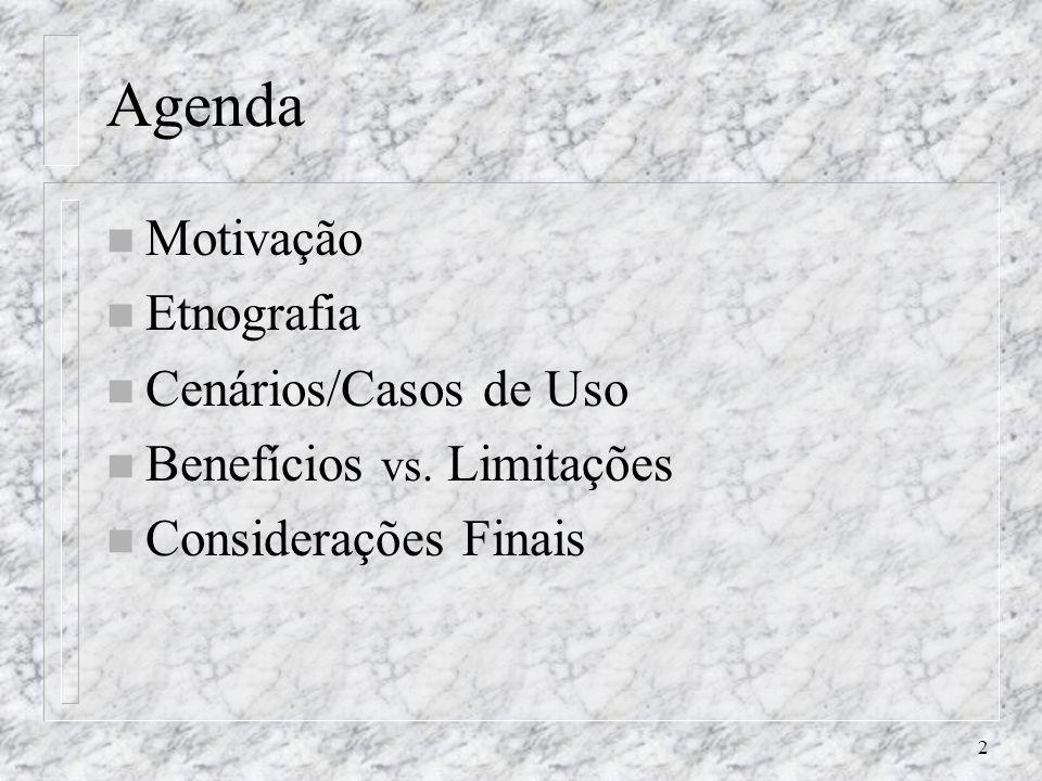 Agenda Motivação Etnografia Cenários/Casos de Uso