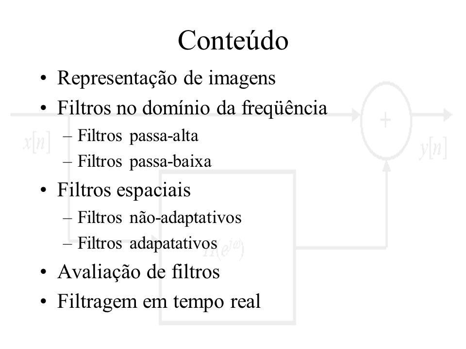 Conteúdo Representação de imagens Filtros no domínio da freqüência