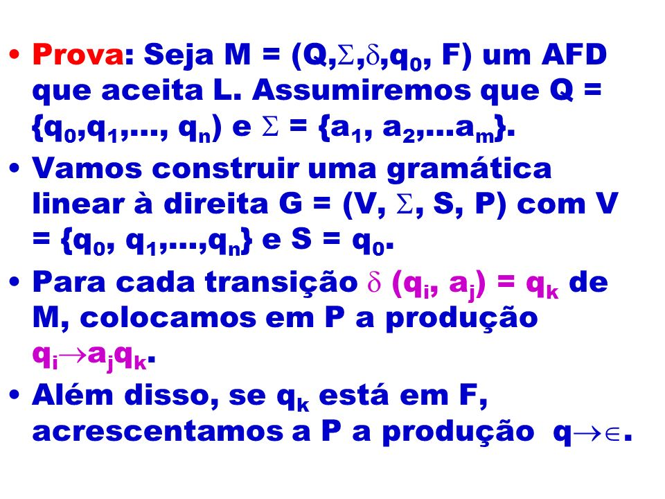 Prova: Seja M = (Q,,,q0, F) um AFD que aceita L