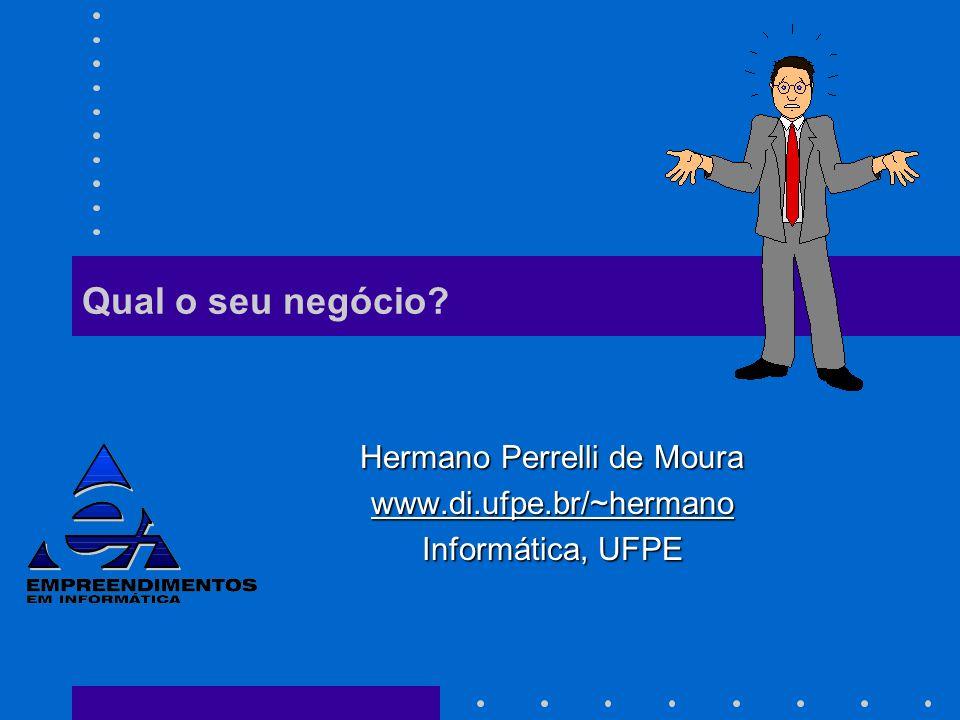 Hermano Perrelli de Moura www.di.ufpe.br/~hermano Informática, UFPE