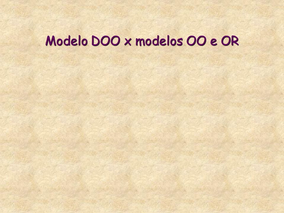 Modelo DOO x modelos OO e OR