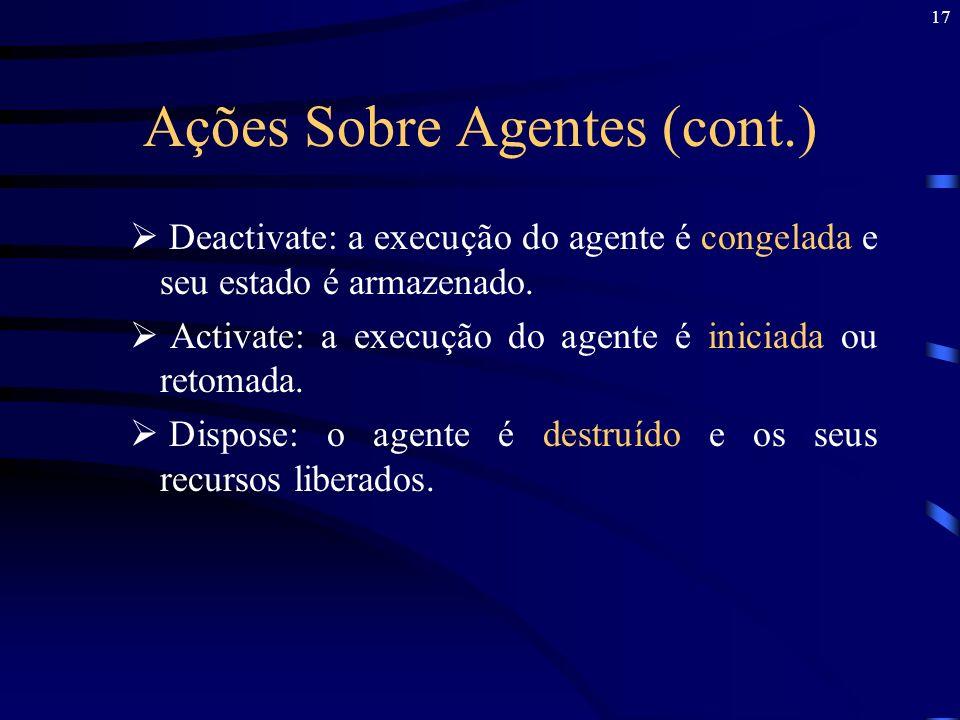 Ações Sobre Agentes (cont.)