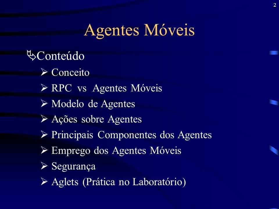 Agentes Móveis Conteúdo Conceito RPC vs Agentes Móveis
