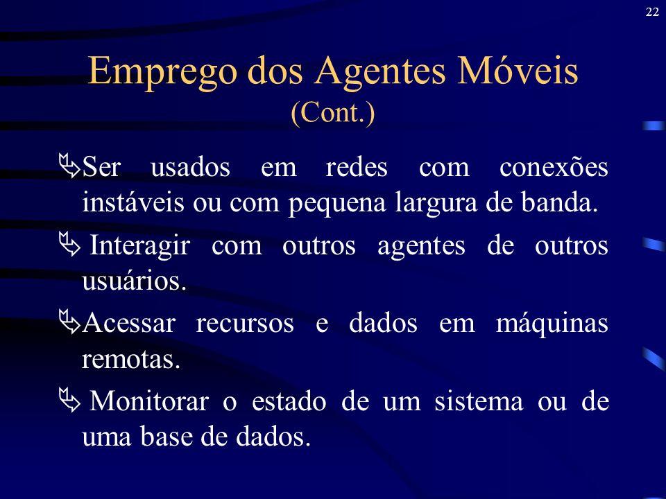 Emprego dos Agentes Móveis (Cont.)
