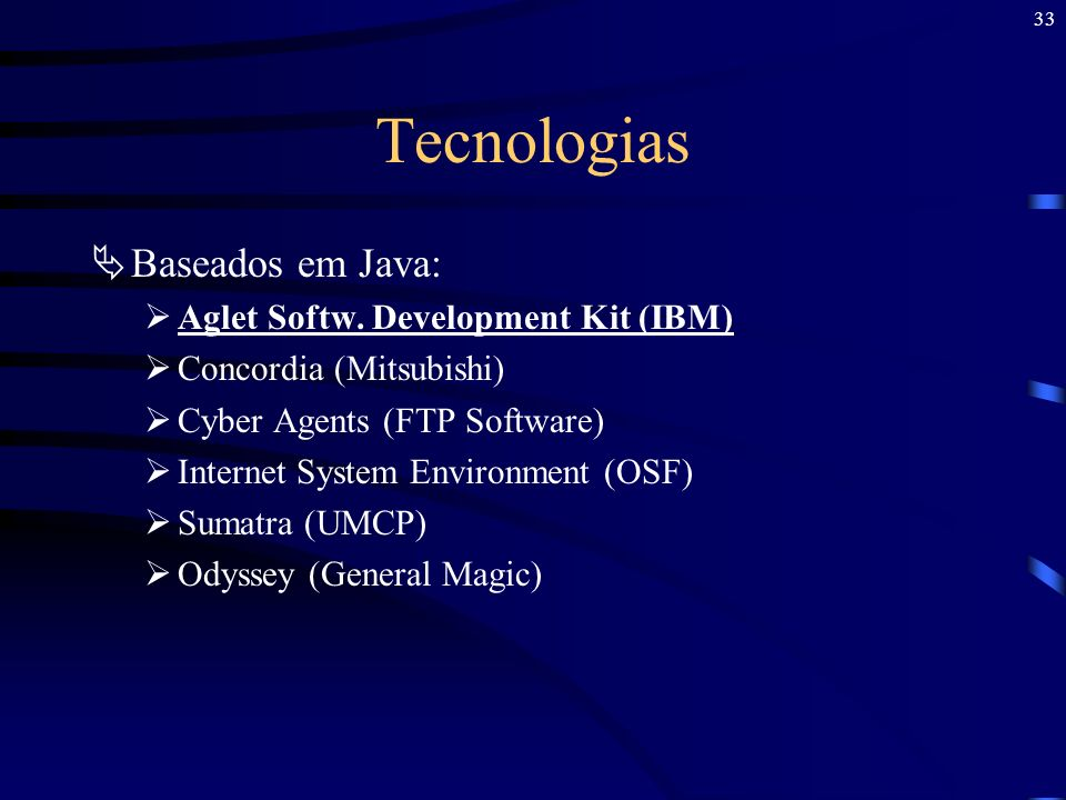Tecnologias Baseados em Java: Aglet Softw. Development Kit (IBM)