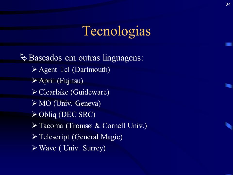 Tecnologias Baseados em outras linguagens: Agent Tcl (Dartmouth)