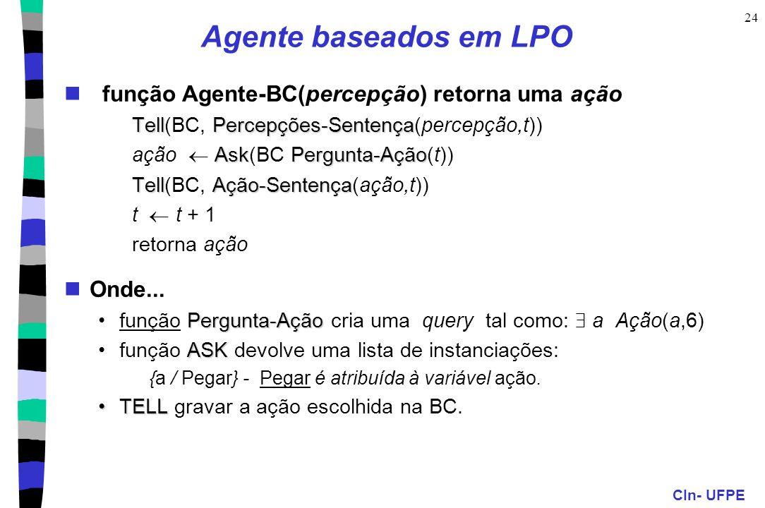 Agente baseados em LPO função Agente-BC(percepção) retorna uma ação