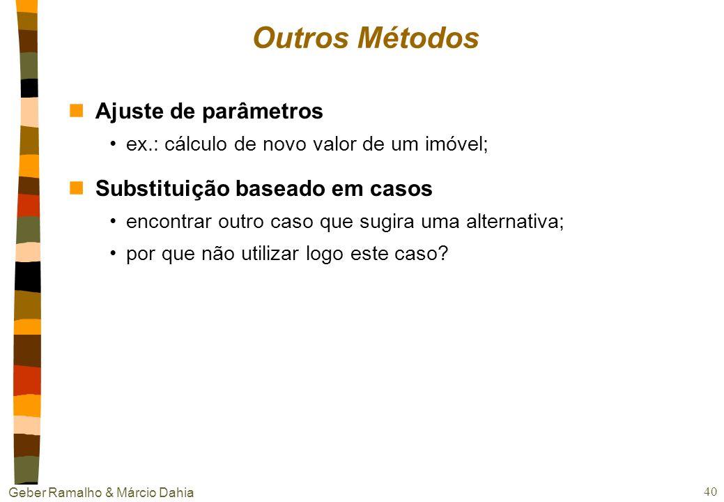 Outros Métodos Ajuste de parâmetros Substituição baseado em casos