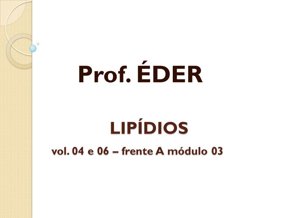 LIPÍDIOS vol. 04 e 06 – frente A módulo 03