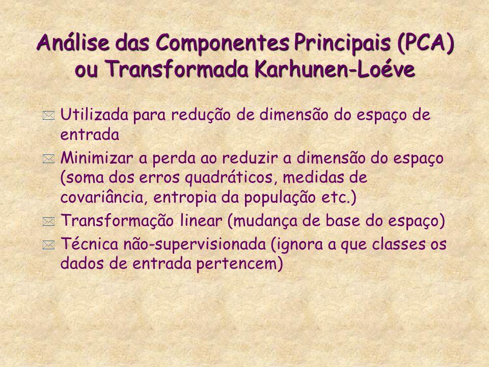 Análise das Componentes Principais (PCA) ou Transformada Karhunen-Loéve