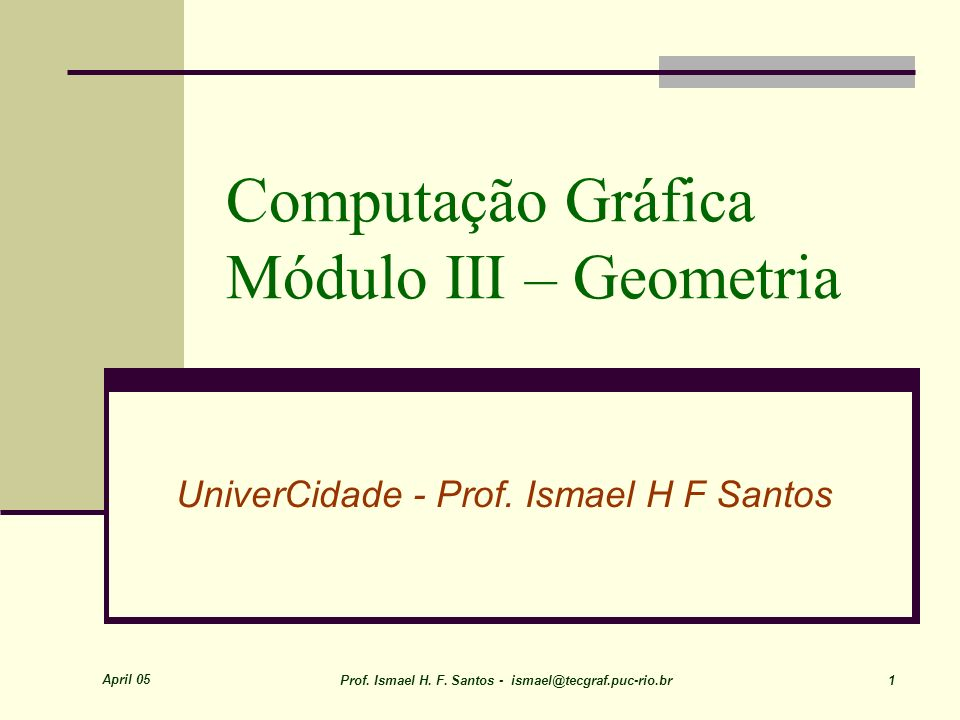 Computação Gráfica Módulo III – Geometria